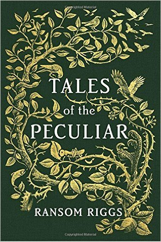 New from Ransom Riggs ~ Tales of the Peculiars