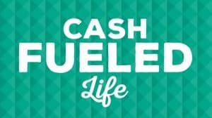 Cash Fueled Life