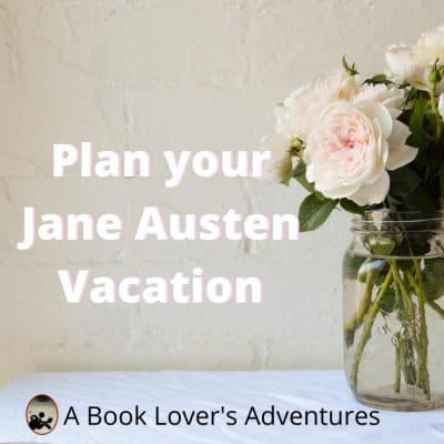 How to have an Amazing Jane Austen vacation
