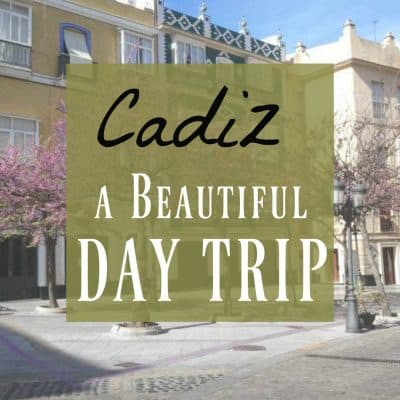 Seville to Cadiz Day Trip | 9 Best Things to do in Cadiz