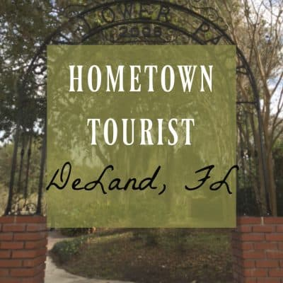 My Surprising Day as a Hometown Tourist ~ DeLand, Florida