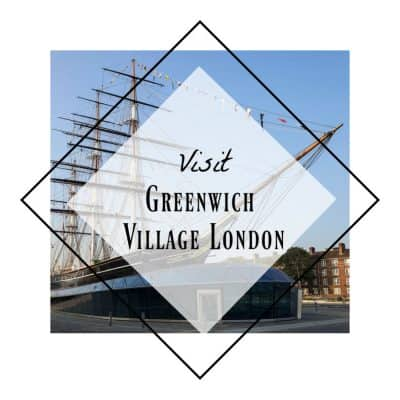 Greenwich Village London | 5 Amazing Reasons You Need to Visit