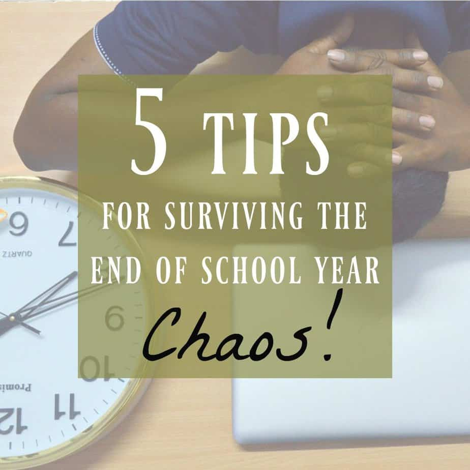 My 5 Best Tips That Will Make End of School Year Easier 3