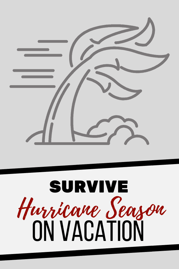 Survive Hurricane Season on Vacation