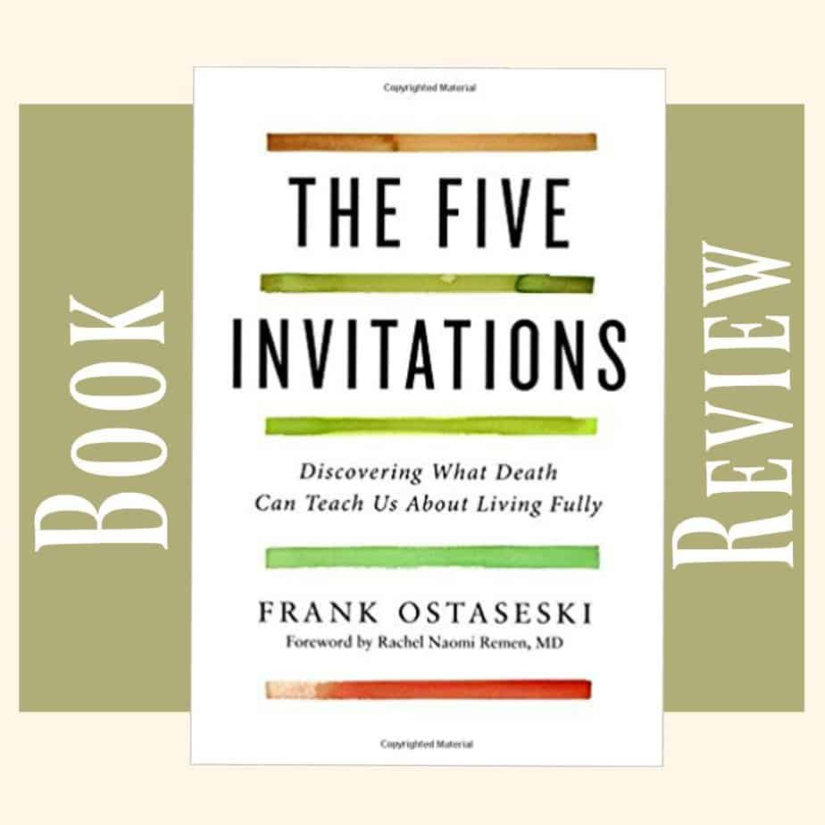 Book Review - The Five invitations by Frank Ostaseski 11