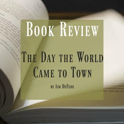 Book Review ~ The Day the World Came to Town by Jim DeFede