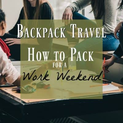 How to Pack a Minimalist Backpack Work Weekend Retreat