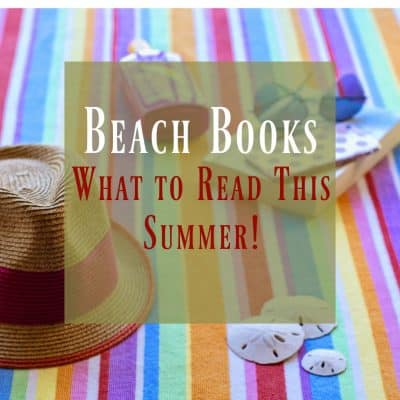 Best Summer Beach Reads for 2018 ~ You'll Love this List