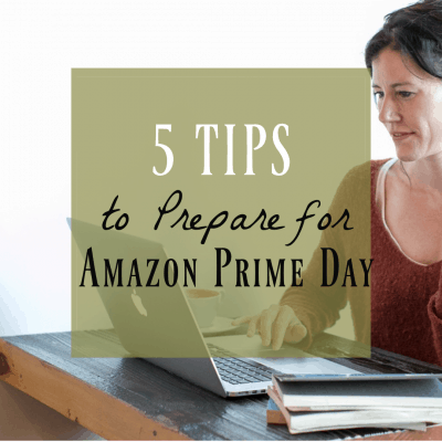 Prime Day Sales – 5 Tips to Prepare for Amazon Prime Day!