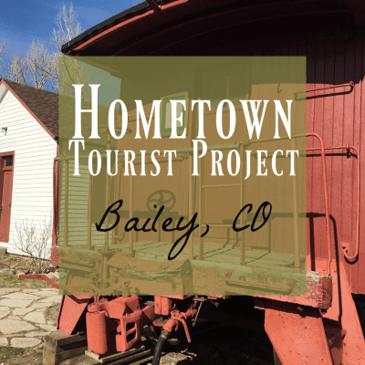 Bailey, CO ~ What to do in this Awesome Mountain Town