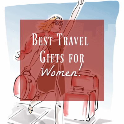 10 Best Travel Gifts for Women