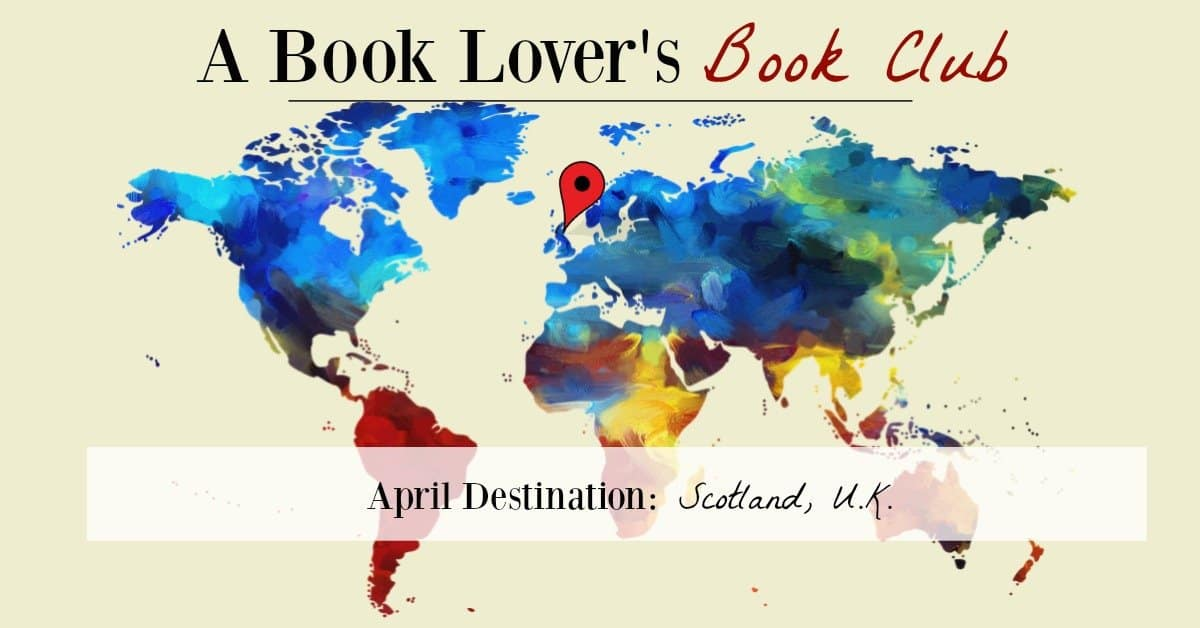 World Map with Scotland marked; book club destination for April