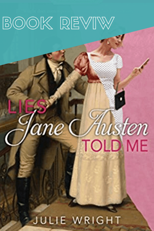 Book Review - Lies Jane Austen Told Me by Julie Wright