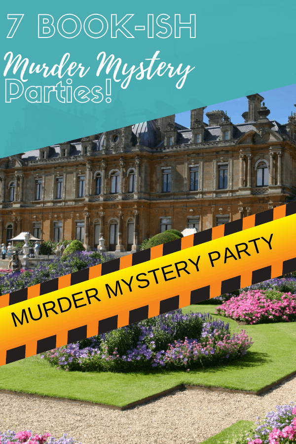 How to Host a Murder Mystery party! 7 Awesome book themed murder mystery parties you'll love!