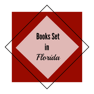 24 Books Set in Florida That will make you want to Visit!