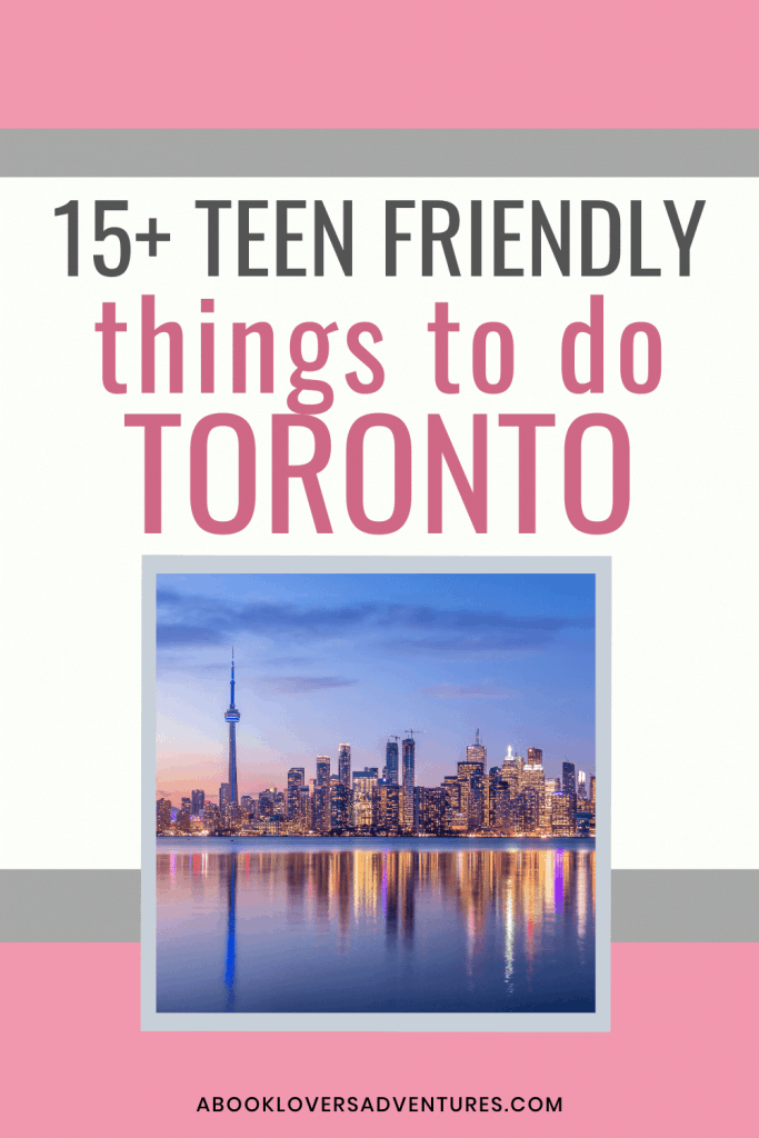 Spotlight Toronto | The Best 15+ Things to do with Teens 4