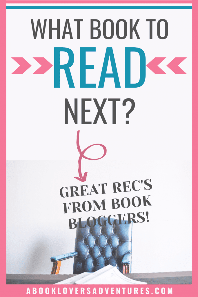 What to read next? Great rec's from book bloggers