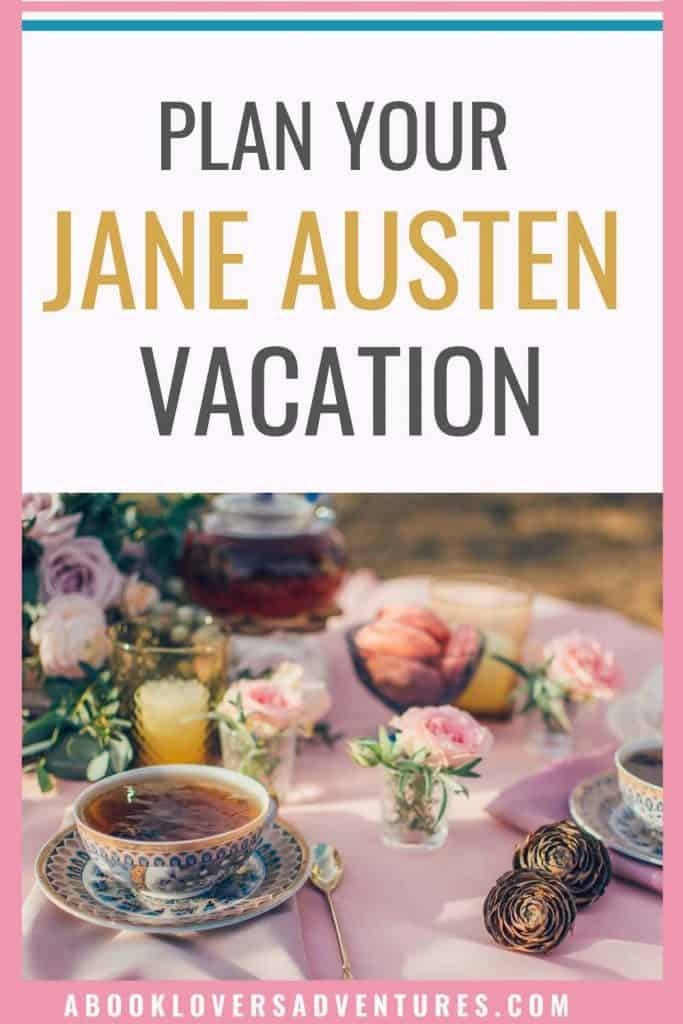 Plan your Jane Austen vacation