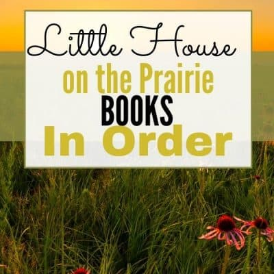 Laura Ingall Wilder books in order ~ All 32 Little House books